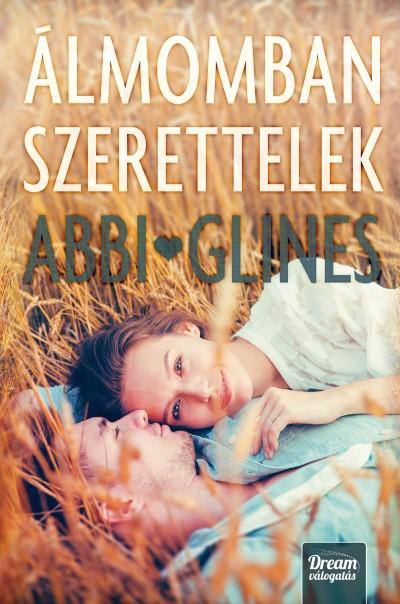 Abbi Glines - Álmomban szerettelek