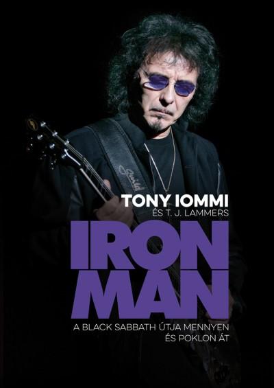 Tony Iommi - T. J. Lammers - IRON MAN - A Black Sabbath útja mennyen és poklon át