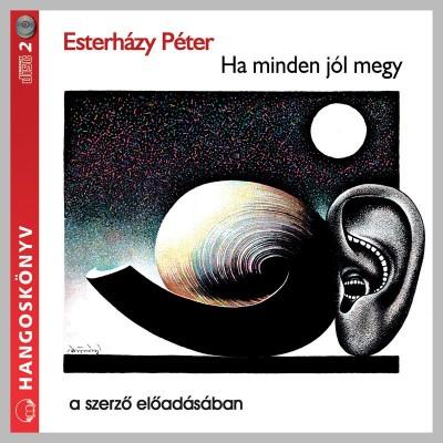 Esterházy Péter - Ha minden jól megy - Hangoskönyv (2 CD)