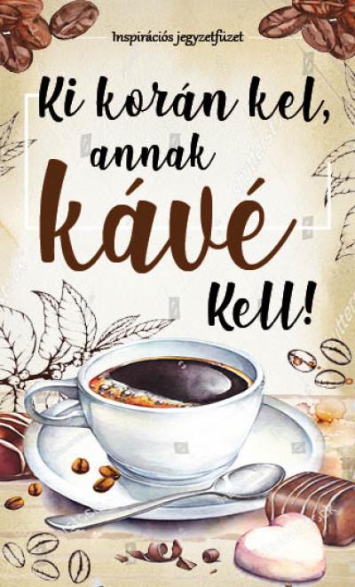 Bóka Fruzsina Mercédesz  (Szerk.) - Ki korán kel, annak kávé kell!