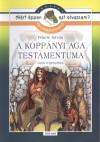 Fekete Istv�n - R�gyanszky Zsuzsanna (�ssze�ll.) - A kopp�nyi aga testamentuma - Olvasm�nynapl�