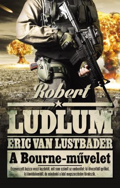 Robert Ludlum - Eric Van Lustbader - A Bourne-művelet