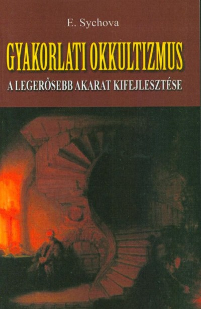 E. Sychova - Gyakorlati okkultizmus
