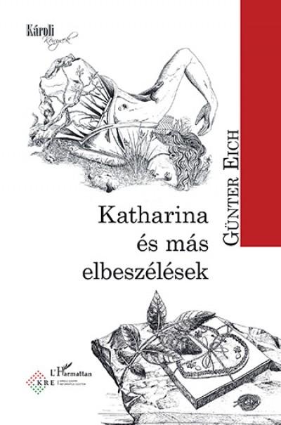 Günter Eich - Katharina és más elbeszélések