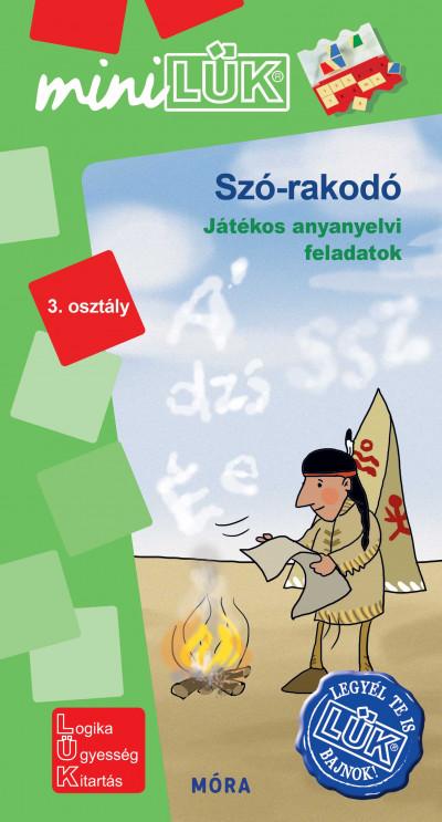 Borbély Borbála  (Szerk.) - Vukman Andrea  (Összeáll.) - Szó-rakodó - 3. osztály LDI 568