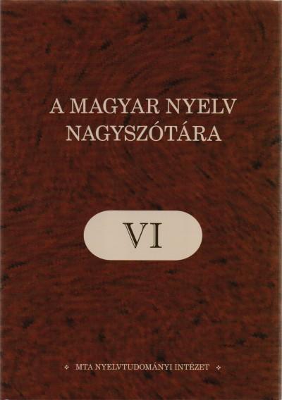 Ittzés Nóra  (Szerk.) - A magyar nyelv nagyszótára VI.