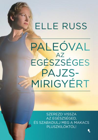 Elle Russ - Paleóval az egészséges pajzsmirigyért