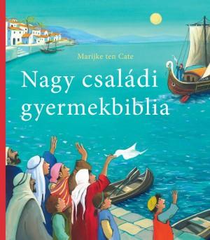 Marijke ten Cate - NAGY CSAL�DI GYERMEKBIBLIA