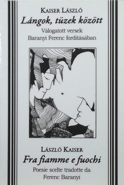 Kaiser László - Lángok, tüzek között - Fra fiamme e fuochi