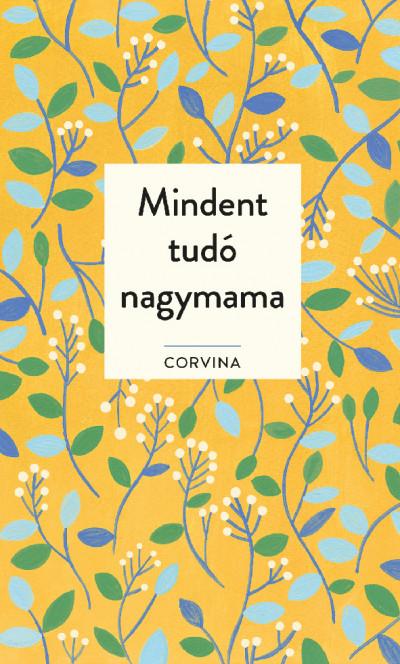 Joyce Eisenberg - Ellen Scolnic - Mindent tudó nagymama