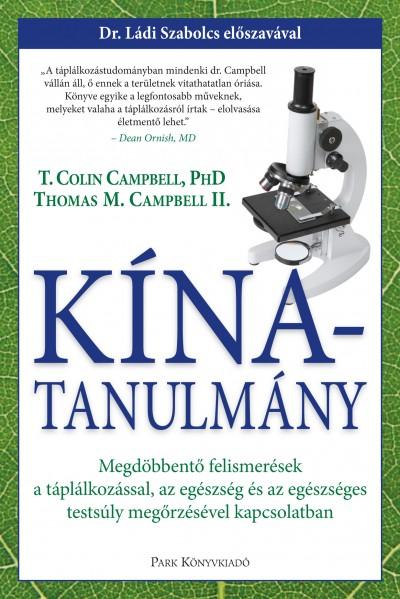Thomas M. Campbell - Dr. T. Colin Campbell - Garai Attila  (Szerk.) - Kína-tanulmány