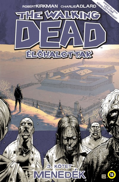 Robert Kirkman - The Walking Dead - Élőhalottak 3.