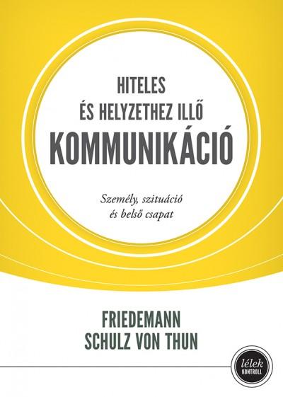 Friedemann Schulz Von Thun - Hiteles és helyzethez illő kommunikáció