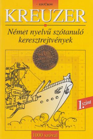 Danka Attila (Szerk.) - Kreuzer 1.szint - N�met nyelv� sz�tanul� keresztrejtv�nyek