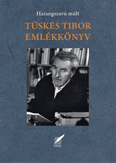 Szirtes Gábor  (Szerk.) - Tüskés Tibor emlékkönyv