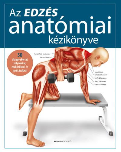 Ken Ashwell - Michael Baker - Tim Foulcher - Dr. Michael Newton - Az edzés anatómiai kézikönyve