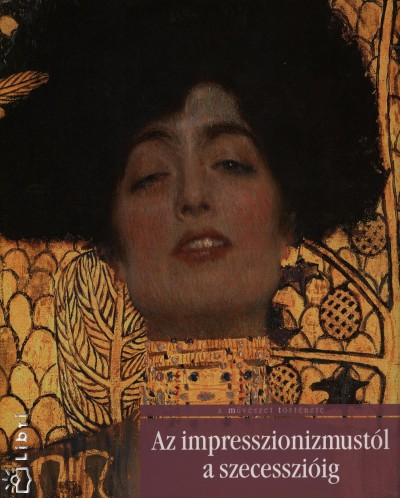 David Bianco - Lucia Mannini - Anna Mazzanti - Az impresszionizmustól a szecesszióig