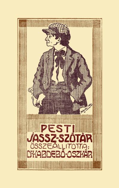 Kabdebó Oszkár  (Szerk.) - Pesti jassz-szótár