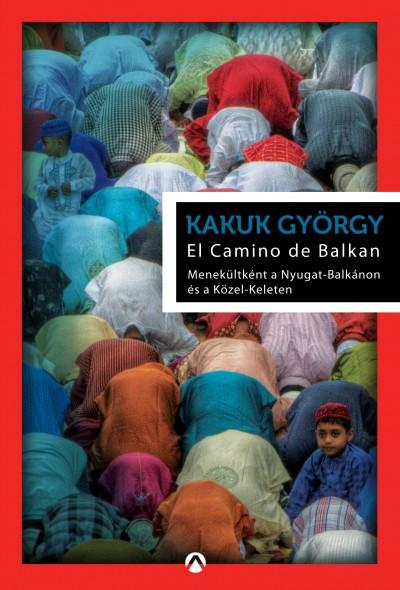 Kakuk György - El Camino de Balkan