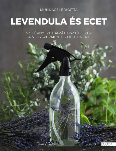 Munkácsi Brigitta - Levendula és ecet