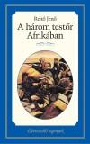 Rejt� Jen� - A h�rom test�r Afrik�ban
