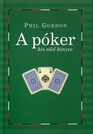 Phil Gordon - A p�ker kis z�ld k�nyve