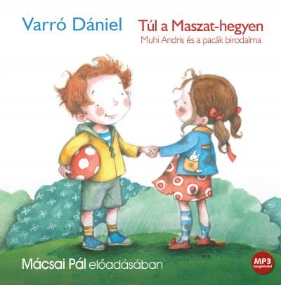 Varró Dániel - Mácsai Pál - Túl a Maszat-hegyen - Hangoskönyv