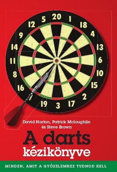 Steve Brown - Patrick Mcloughlin - David Norton - A darts kézikönyve
