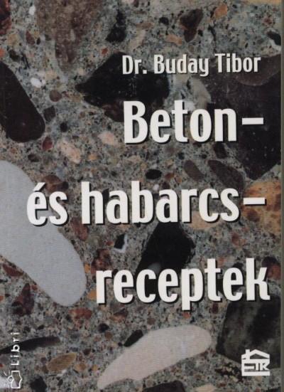 Buday Tibor - Beton- és habarcsreceptek