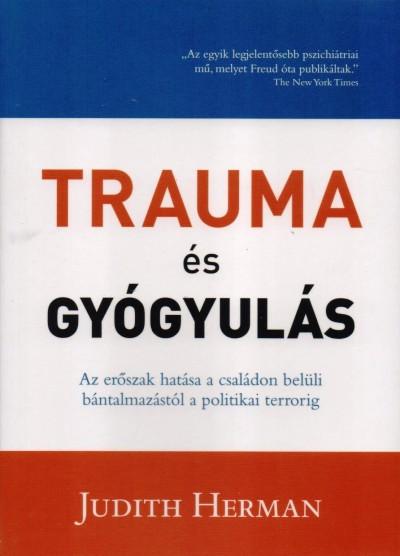 Judith Herman - Trauma és gyógyulás