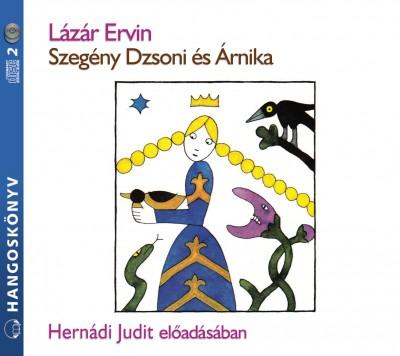 Lázár Ervin - Hernádi Judit - Szegény Dzsoni és Árnika - Hangoskönyv (2 CD)