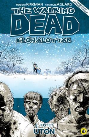 Robert Kirkman - The Walking Dead - �l�halottak 2.