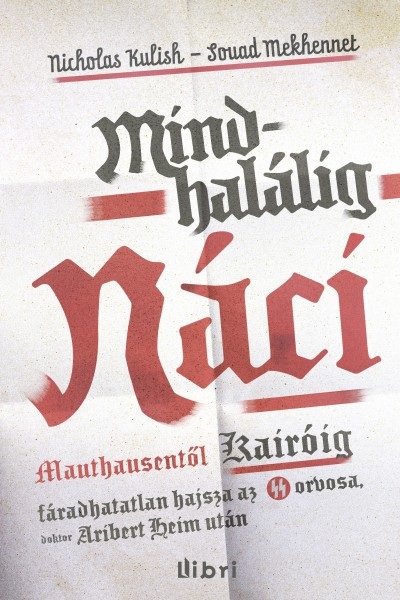 Nicholas Kulish - Souad Mekhennet - Mindhalálig náci