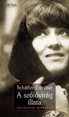 Sch�ffer Erzs�bet - A sz�l�vir�g illata