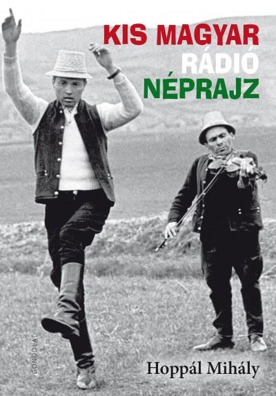 Hoppál Mihály - Kis magyar rádió néprajz