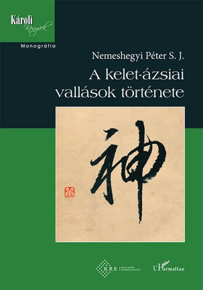 Nemeshegyi Péter - A kelet-ázsiai vallások története