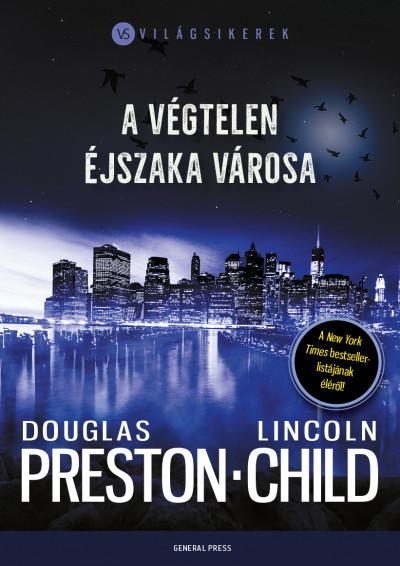 Lincoln Child - Douglas Preston - A végtelen éjszaka városa