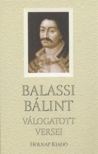 Balassi Bálint - Balassi Bálint válogatott versei