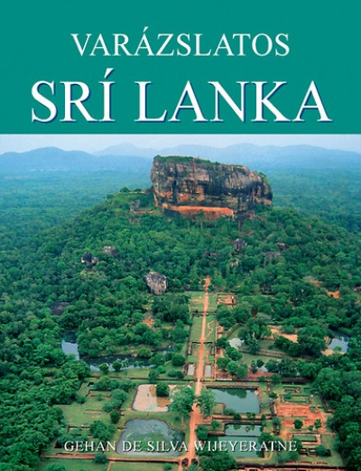 Gehan De Silva Wijeyeratne - Varázslatos Srí Lanka