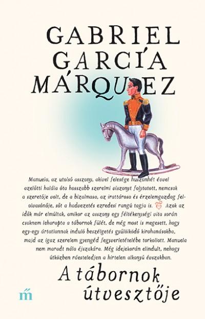 Gabriel García Márquez - A tábornok útvesztője