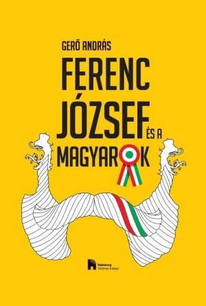 Ger� Andr�s - Ferenc J�zsef �s a magyarok