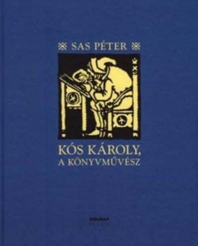 Sas Péter - Kós Károly, a könyvművész