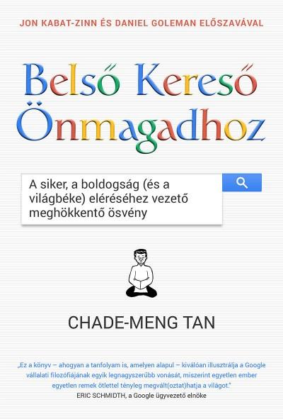 Chade-Meng Tan - Belső Kereső Önmagadhoz