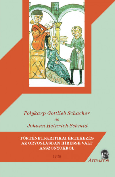 Polykarp Gottlieb Schacher - Johann Heinrich Schmid - Történeti-kritikai értekezés az orvoslásban híressé vált asszonyokról