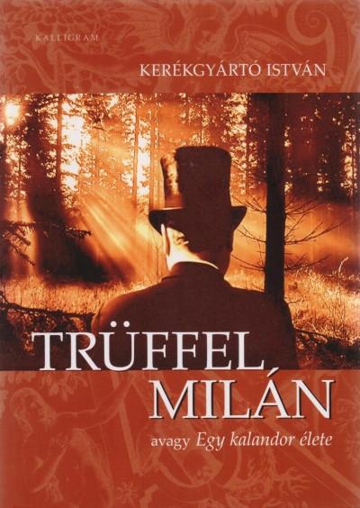 Kerékgyártó István - Trüffel Milán