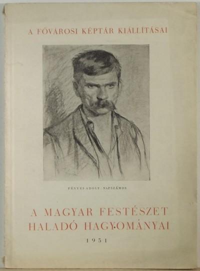 Végvári Lajos  (Összeáll.) - A magyar festészet haladó hagyományai