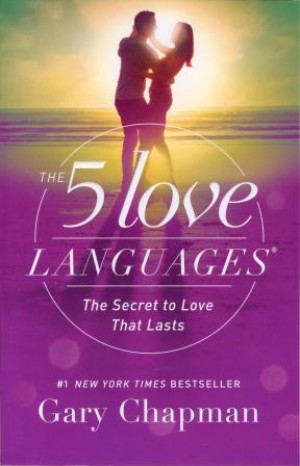 Gary Chapman - The 5 Love Languages