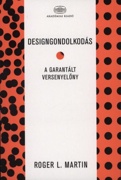Roger Martin - Designgondolkodás