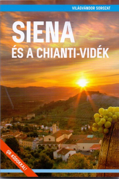 Juszt Róbert  (Szerk.) - Siena és a Chianti-vidék