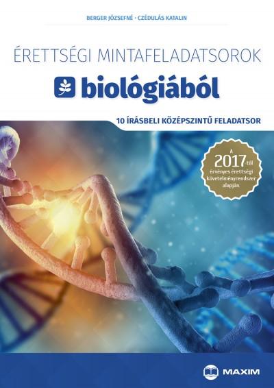 Berger Józsefné - Czédulás Katalin - Érettségi mintafeladatsorok biológiából (10 írásbeli középszintű feladatsor)